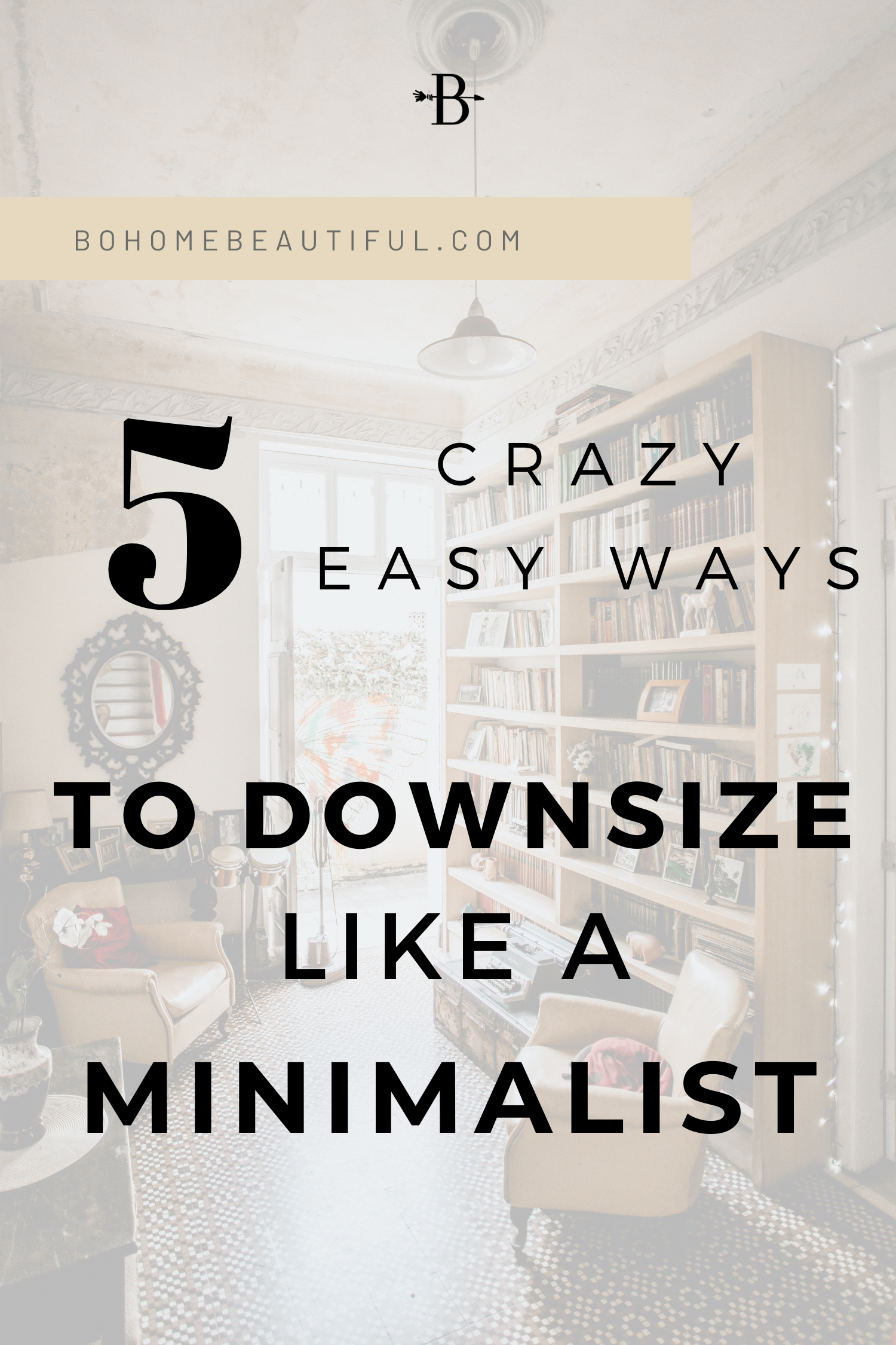 5 ways to downsize like a minimalist